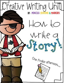 How To Write A Story (Creative Writing Unit)