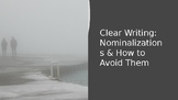 How To Write Clearly - Avoiding Nominalzations