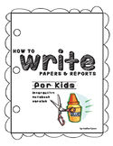 How To Write Papers & Reports for kids - Interactive Noteb