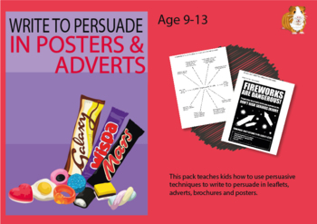 How To Write To Persuade In Posters And Adverts (Persuasive Writing Pack) 9-14