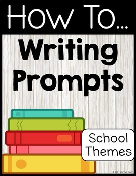 How To Writing Prompts School Themes