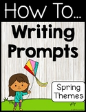 How To Writing Prompts Spring Themes
