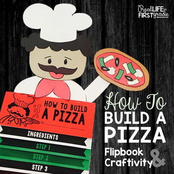 How To Writing Flipbook & Craftivity - How to Build a Pizza