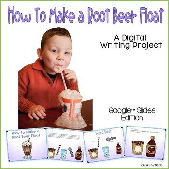 How To Make a Root Beer Float Google Slides™ Writing