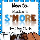 How To Writing *Make a S'more*