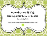 How To Writing: Making a Rainbow Bracelet
