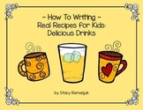 How To Writing - Real Recipes for Kids: Delicious Drinks