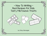 How To Writing - Real Recipes for Kids: Tasty Microwave Treats