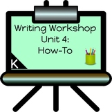 Writing Workshop Unit for Kindergarten-How-To