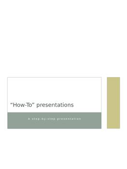 How-To presentation