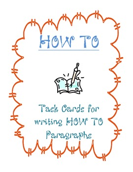 How To~Task Cards for writing How To Paragraphs