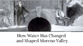 How Water Has Changed and Shaped Moreno Valley Slides Pres
