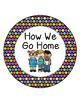 How We Go Home Clip Chart - Colorful Polka Dot Theme Classroom Decor
