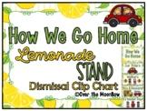 How We Go Home | Dismissal Clip Chart | Lemonade Stand | Citrus