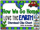 How We Go Home | Dismissal Clip Chart | Love the Earth | Nature