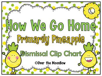 How We Go Home | Dismissal Clip Chart | Primarily Pineapple