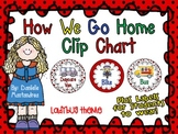 How We Go Home Dismissal Clip Chart & Student Labels {Ladybug Theme}