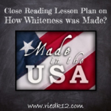 "How ""Whiteness"" was Made: Close Reading Lesson"