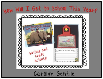 How  Will I Get to School This Year?  Writing and Craft Activity