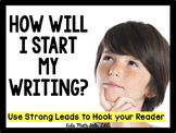 How Will I Start My Writing? Strong Leads for Stronger Writers