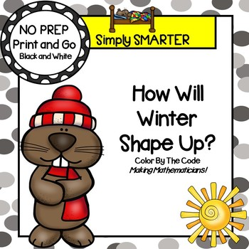 How Will Winter Shape Up?:  NO PREP Groundhog Day Color By The Code Activities