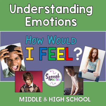 Understanding Emotions: How Would I Feel? Middle/High School