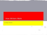 How Writers Work by Ralph Fletcher
