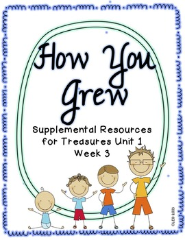 How You Grew- Supplemental Resources for Treasures First Grade