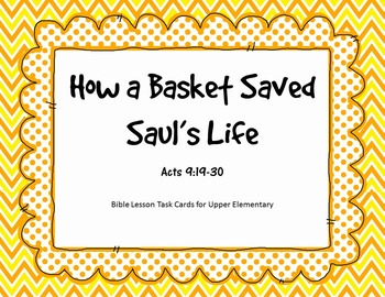 How a Basket Saved Saul's Life Bible Lesson Task Cards