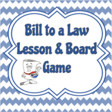 How a Bill Becomes a Law Lesson and Board Game