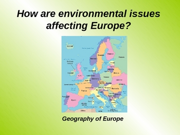 How are environmental issues impacting Europe?
