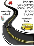 How are you getting home from school today? Transportation