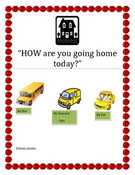 How are you going home today?