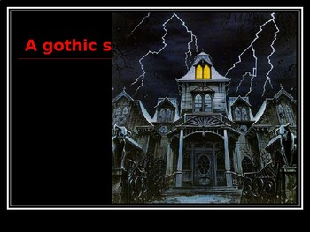 How can I write my own Gothic horror story?  informative slideshow with tasks