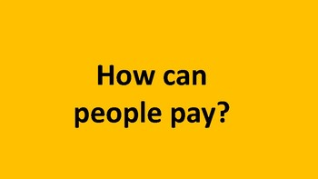 How can people pay?