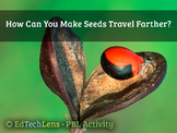 How can you make seeds travel farther?