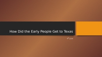 How did early people arrive in Texas