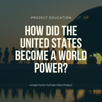 How did the U.S. become a World Power?