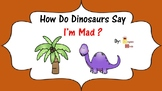 How do Dinosaurs Say I'm Mad? Social Skills and Reading Comprehension Activies