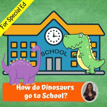 How do Dinosaurs go to School Literacy Unit for Special Education