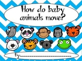 How do baby animals move?