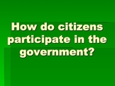 How do citizens participate in the government? powerpoint