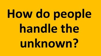 How do people handle the unknown?