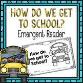 How do we get to School Emergent Reader
