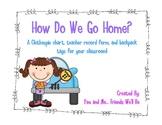 How do we go home? Clip Chart, Teacher Form, and Bag Tags