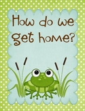How do we go home? Dismissal Management Frog