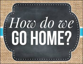 How do we go home EDITABLE, Chalkboard Buralp Classroom Decor