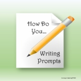 How do you...Writing Prompts