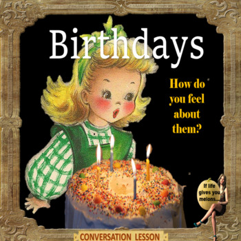 How do you feel about birthdays? - ESL adult and kid conversation classes