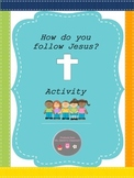 How do you follow Jesus - Activity